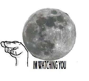Moon is watching you
