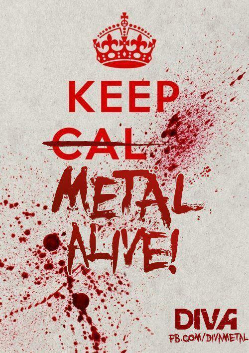 Keep metal alive !