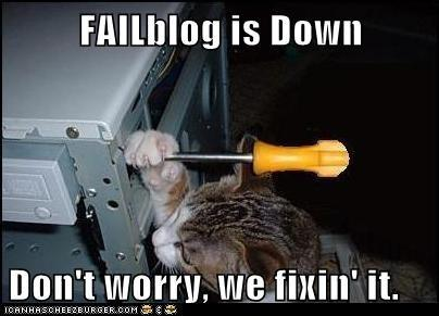 FAIL Blog is Down, Please Standby