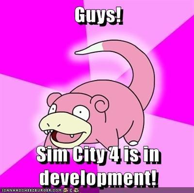 Guys! Sim City 4 is in development!