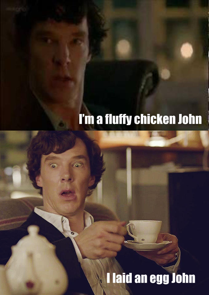 Sherlock/Fluffy Chicken
