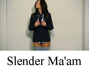 Slender Ma'am