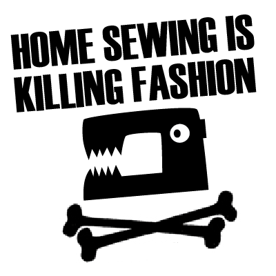 Home sewing is killing fasion