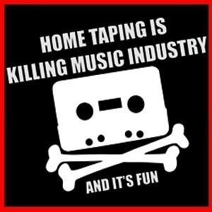 home taping is killing music and its fun