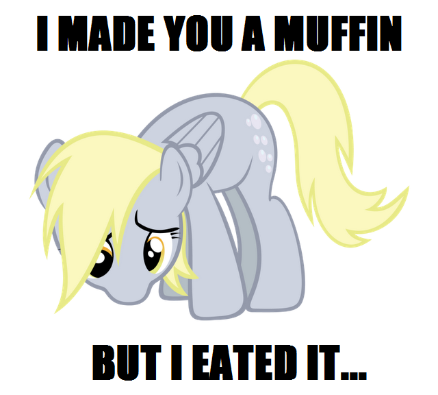 It's okay Derpy.