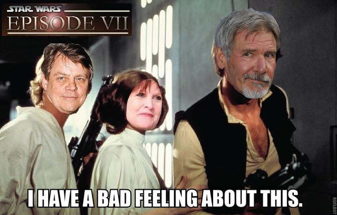 Episode VII: I Have a Bad Feeling About This