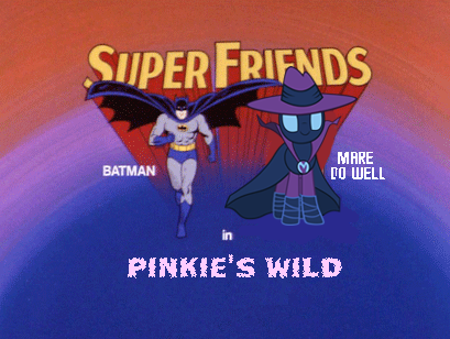 Batman & Mare Do Well in Pinkie's Wild