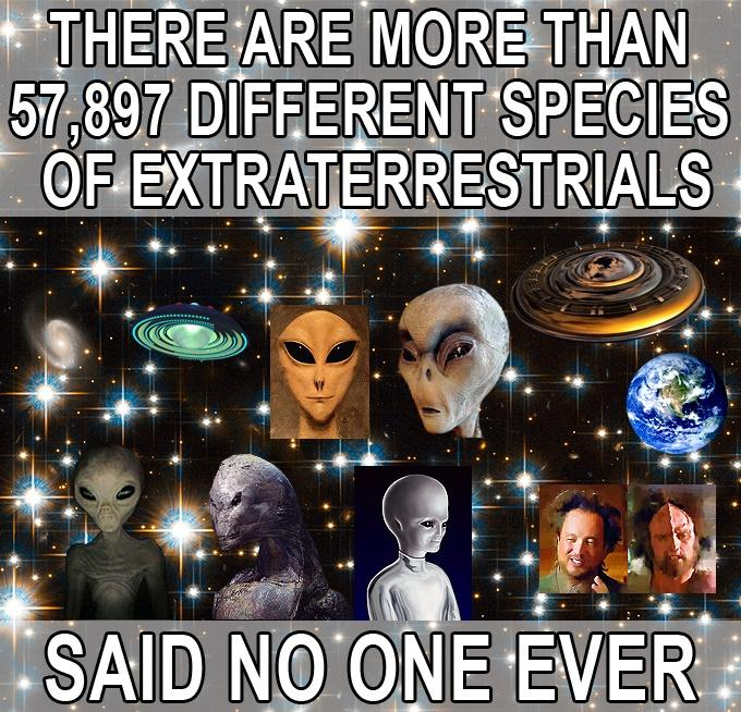 ALIENS SAID NO ONE EVER