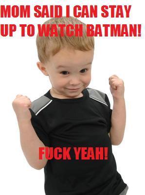 Batman?! Fuck Yeah!