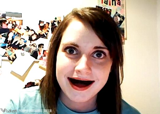 Overly Attached Girlfriend without teeth