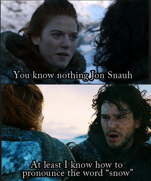 Jon Snow has had enough