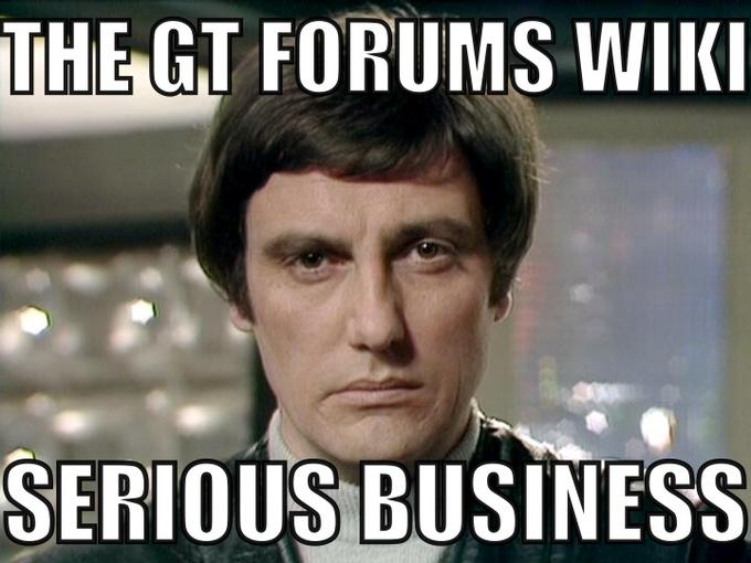 GT forums wiki serious business
