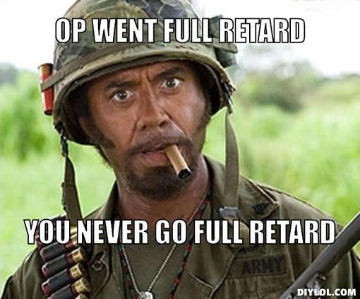 OP get Retard