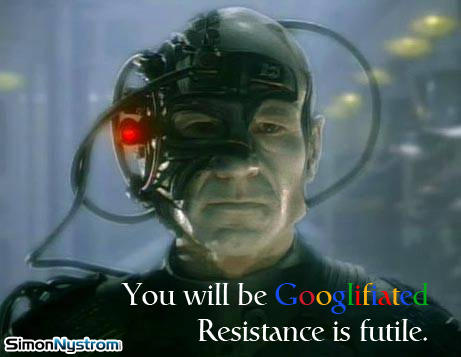 You will be Googlifiated. Resistance is futile.
