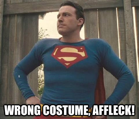 Wrong costume, Affleck!