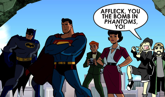 Affleck, you the bomb in Phantoms, yo!