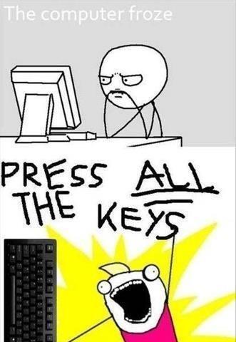 Press ALL the keys!