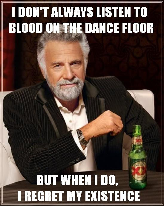 Most Interesting Man In The World - Blood On The Dance Floor
