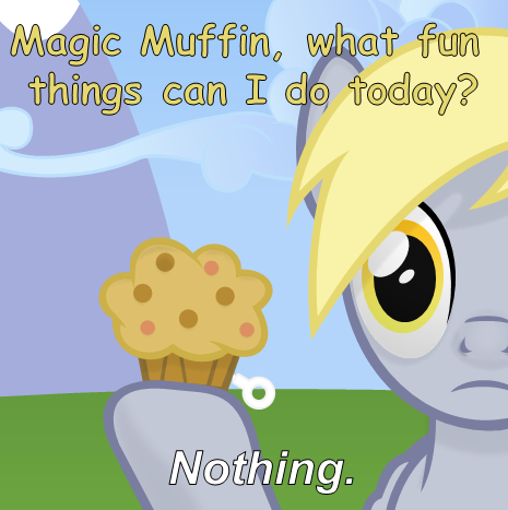 ALL HAIL THE MAGIC MUFFIN.
