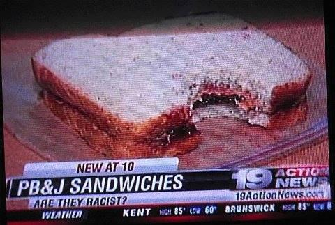 Yes, because a SANDWICH is racist.