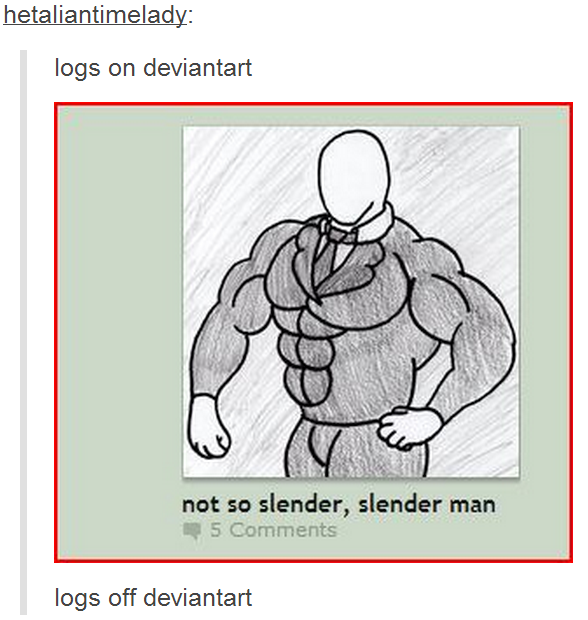 Not so Slender, Slenderman