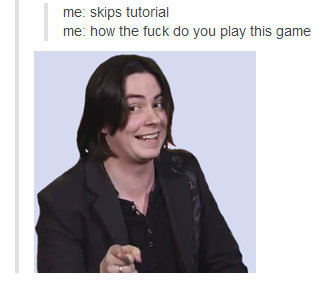 more like 'I don't know how to play this' game grumps