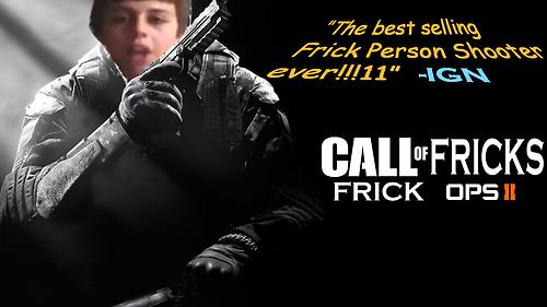 Call of Fricks: Frick Ops II