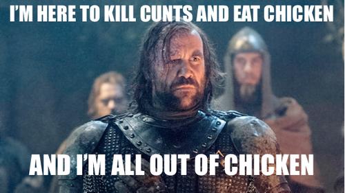 5a5 image 732216] sandor clegane loves chicken know your meme