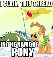 I Claim This Thread In the Name of Pony