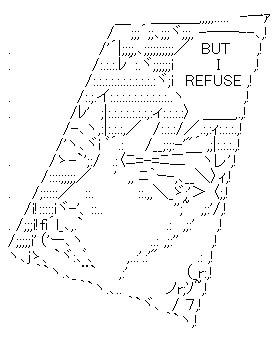 Shift-JIS art: But I refuse