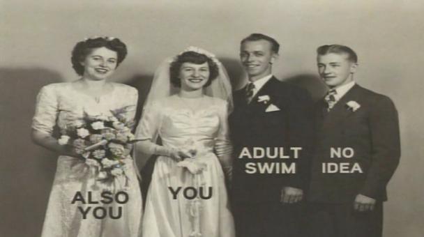 You and Adult Swim Wedding