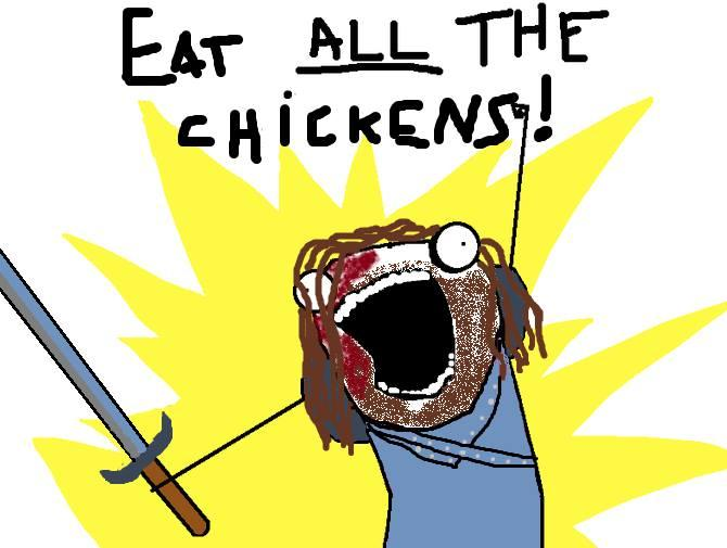 Eat ALL the chickens!