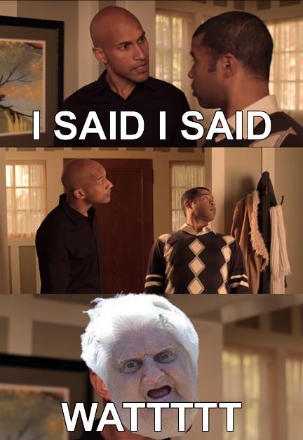 I SAID I SAID........WATTTTT