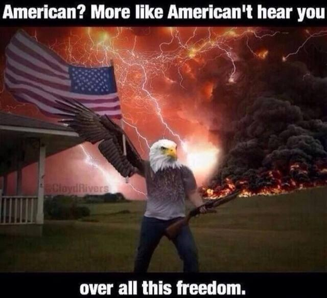 American More like Americant hear you over all this freedom