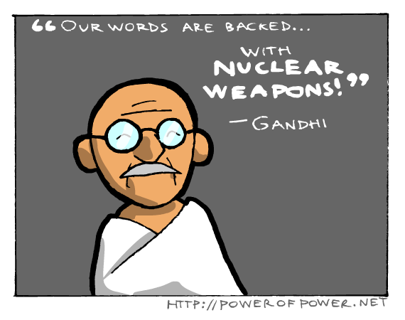 nuclear weapon and mahatma gandhi India and weapons of mass destruction & space exploration gautama buddha and mahatma gandhi to the only nuclear power to have used a nuclear weapon.
