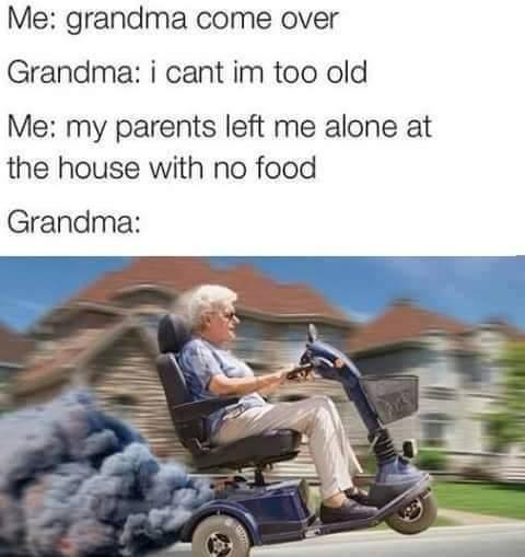 521 grandma come over bae come over know your meme