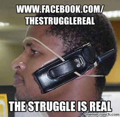 81d the struggle is real the struggle is real know your meme,The Struggle Is Real Meme
