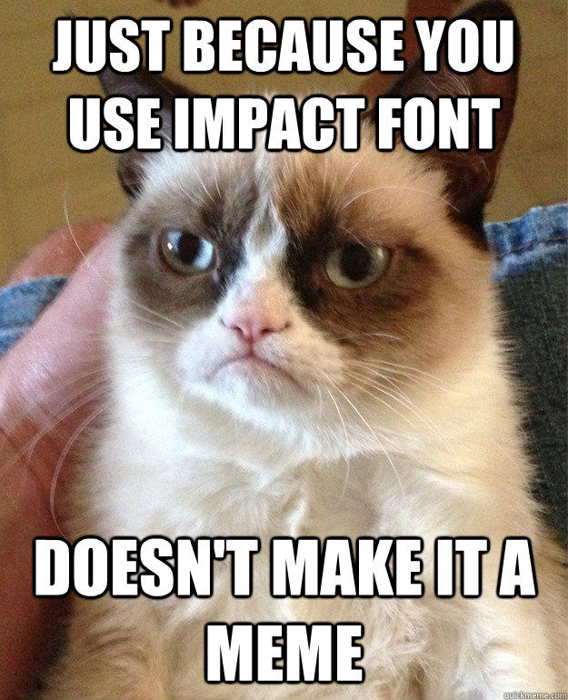 11a impact know your meme,What Font For Memes