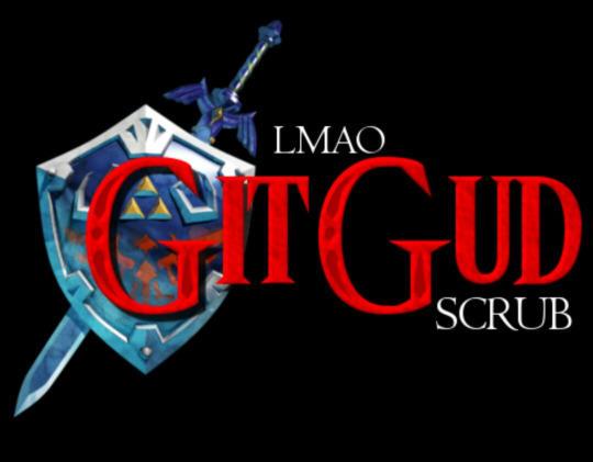 Lmao Git Gud Scrub | Git Gud | Know Your Meme