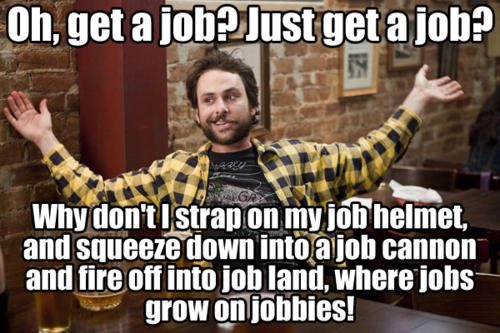 255 find a job? it's always sunny in philadelphia know your meme