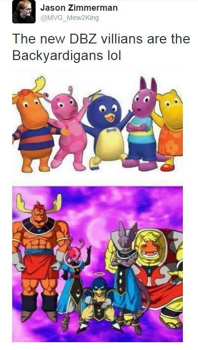Jason Zimmerman @MVG_Mew2King The New DBZ Villians Are The Backyardigans Lol