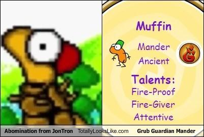 Muffin Mander Ancient Talents: Fire-Proof Fire-Giver Attentive Abomination from JonTron TotallyLooksLike.com Grub Guardian Mander