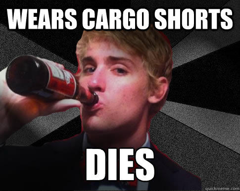 d97 wears cargo shorts, dies cargo shorts know your meme,Cargo Shorts Meme