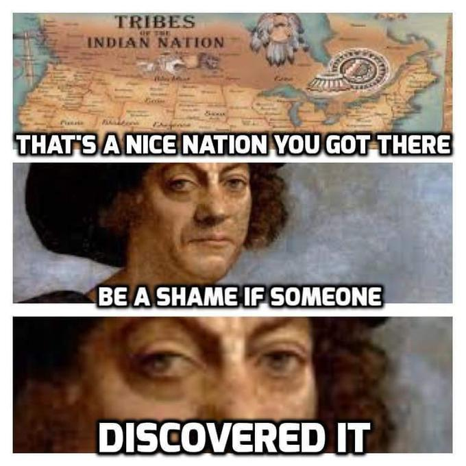 Christopher Columbus acting shady.