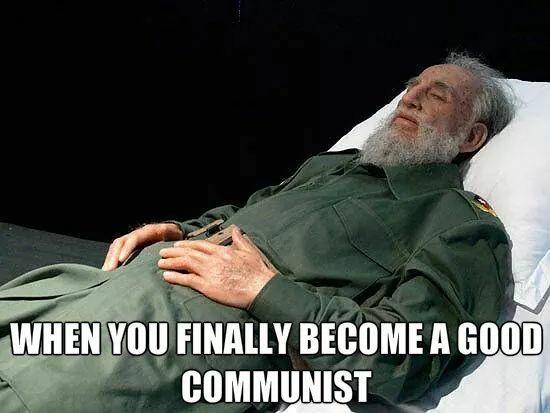 c4e dead commie = good commie fidel castro's death know your meme