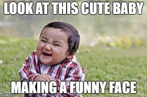 Funny Baby Face Meme : Baby funny face anti memes know your meme