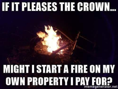 f38 might i start a fire on my own property i pay for if it pleases,Start A Fire Meme