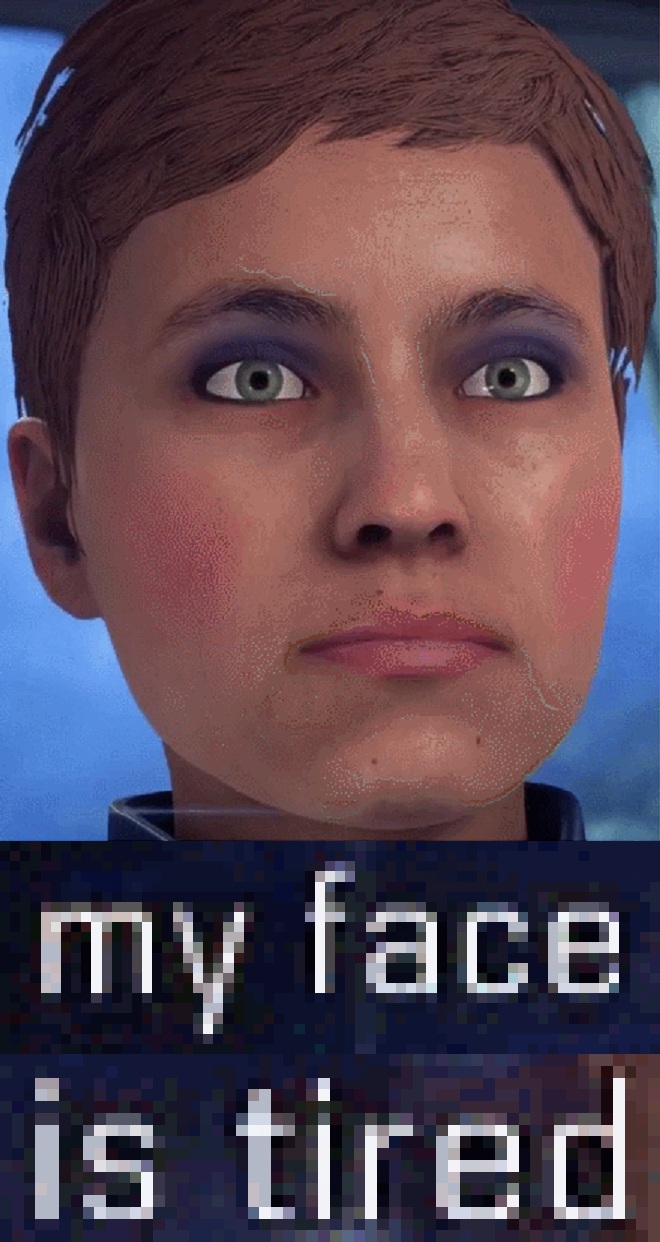 4bc my face is tired mass effect andromeda know your meme