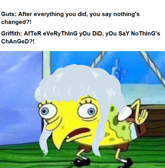 9e5 fuck you griffith! mocking spongebob know your meme