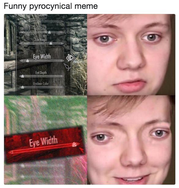434 funny pyrocynical meme skyrim eye width know your meme